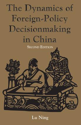The Dynamics Of Foreign-policy Decisionmaking In China: 2nd Edition (Paperback) book cover