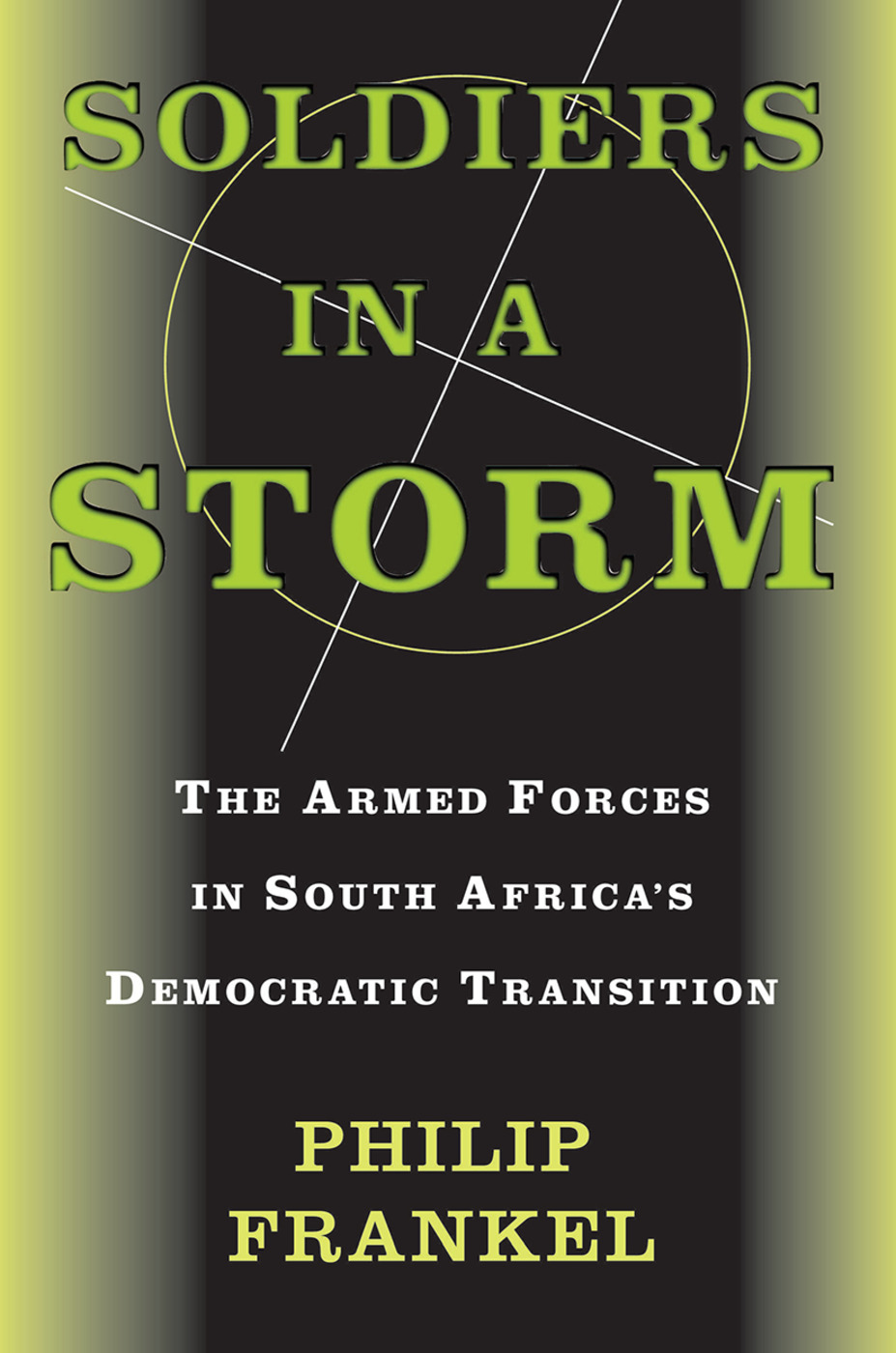 Soldiers In A Storm: The Armed Forces In South Africa's Democratic Transition book cover