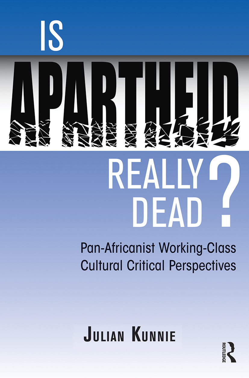 Is Apartheid Really Dead? Pan Africanist Working Class Cultural Critical Perspectives