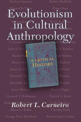 Evolutionism In Cultural Anthropology: A Critical History, 1st Edition (Paperback) book cover