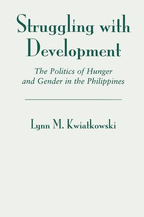 Struggling With Development: The Politics Of Hunger And Gender In The Philippines, 1st Edition (Paperback) book cover