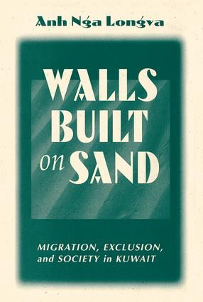 Walls Built On Sand: Migration, Exclusion, And Society In Kuwait book cover