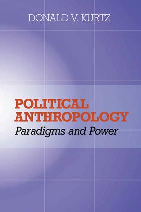 Political Anthropology: Power And Paradigms, 1st Edition (Paperback) book cover