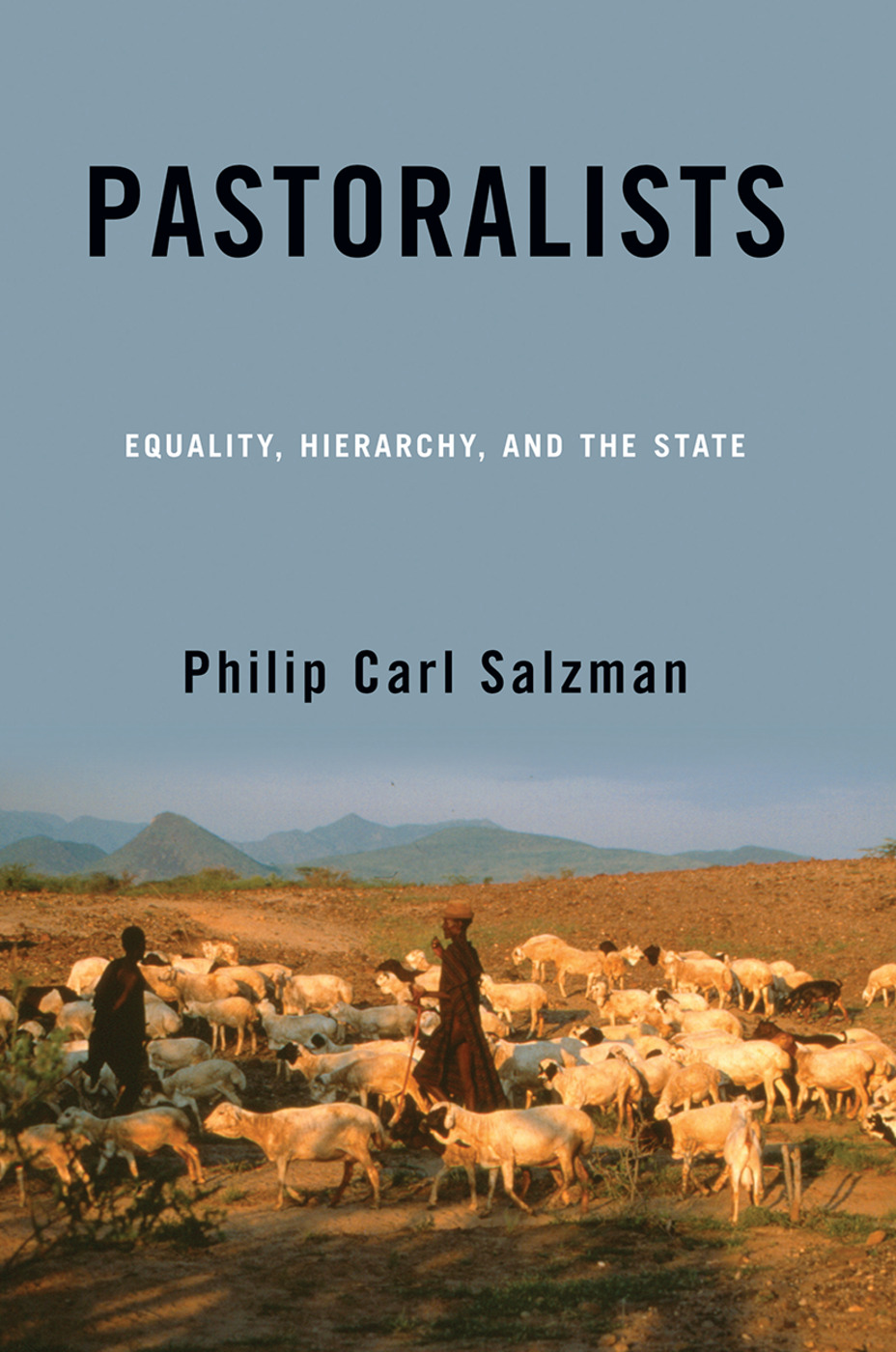 Pastoralists: Equality, Hierarchy, And The State, 1st Edition (Paperback) book cover