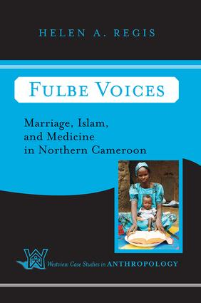 Fulbe Voices: Marriage, Islam, and Medicine In Northern Cameroon, 1st Edition (Paperback) book cover