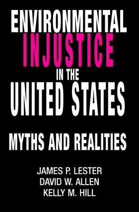 Environmental Injustice In The U.S.: Myths And Realities, 1st Edition (Paperback) book cover