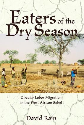 Eaters Of The Dry Season: Circular Labor Migration In The West African Sahel, 1st Edition (Paperback) book cover