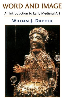 Word And Image: The Art Of The Early Middle Ages, 600-1050, 1st Edition (Paperback) book cover