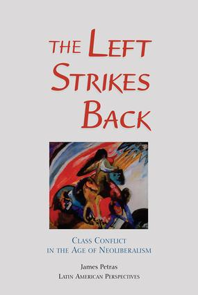 The Left Strikes Back: Class And Conflict In The Age Of Neoliberalism, 1st Edition (Paperback) book cover