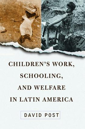Children's Work, Schooling, And Welfare In Latin America: 1st Edition (Paperback) book cover