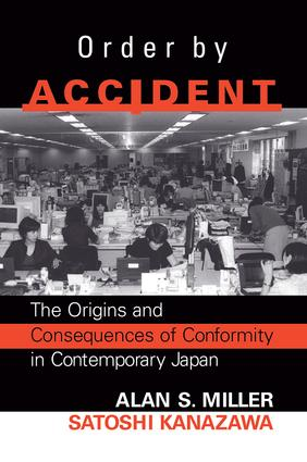 Order By Accident: The Origins And Consequences Of Group Conformity In Contemporary Japan, 1st Edition (Paperback) book cover