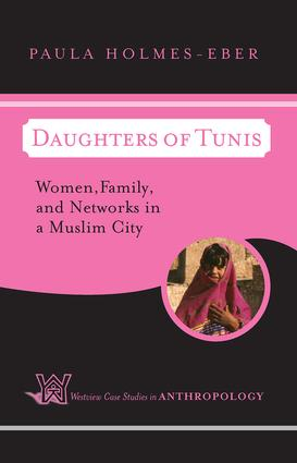 Daughters of Tunis: Women, Family, and Networks in a Muslim City, 1st Edition (Paperback) book cover