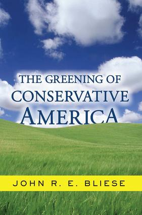 The Greening Of Conservative America: 1st Edition (Paperback) book cover