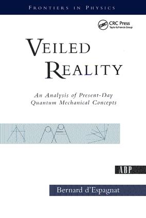 Veiled Reality: An Analysis Of Present- Day Quantum Mechanical Concepts, 1st Edition (Paperback) book cover