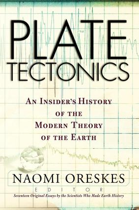 Plate Tectonics: An Insider's History Of The Modern Theory Of The Earth book cover