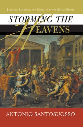 Storming The Heavens: Soldiers, Emperors, And Civilians In The Roman Empire, 1st Edition (Paperback) book cover