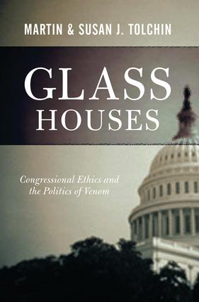 Glass Houses: Congressional Ethics And The Politics Of Venom, 1st Edition (Paperback) book cover