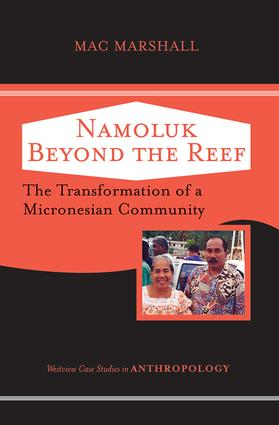 Namoluk Beyond The Reef: The Transformation Of A Micronesian Community, 1st Edition (Paperback) book cover