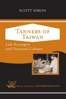 Tanners of Taiwan: Life Strategies and National Culture book cover