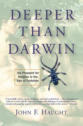 Deeper Than Darwin: The Prospect For Religion In The Age Of Evolution, 1st Edition (Paperback) book cover