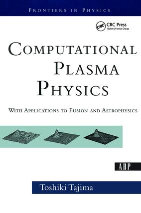Computational Plasma Physics: With Applications To Fusion And Astrophysics book cover