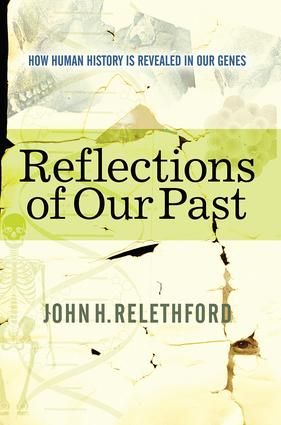 Reflections Of Our Past: How Human History Is Revealed In Our Genes, 1st Edition (Paperback) book cover