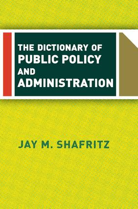 The Dictionary Of Public Policy And Administration: 1st Edition (Paperback) book cover