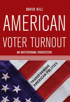 American Voter Turnout: An Institutional Perspective, 1st Edition (Paperback) book cover