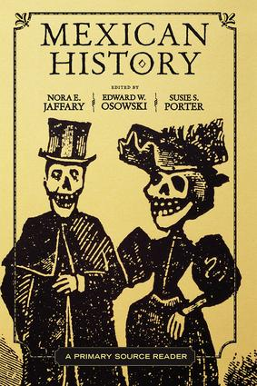 Mexican History: A Primary Source Reader, 1st Edition (Paperback) book cover