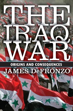 The Iraq War: Origins and Consequences, 1st Edition (Paperback) book cover