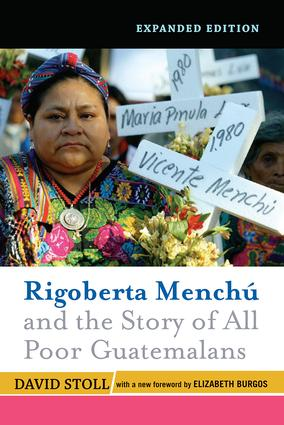 Rigoberta Menchu and the Story of All Poor Guatemalans: New Foreword by Elizabeth Burgos, 1st Edition (Paperback) book cover