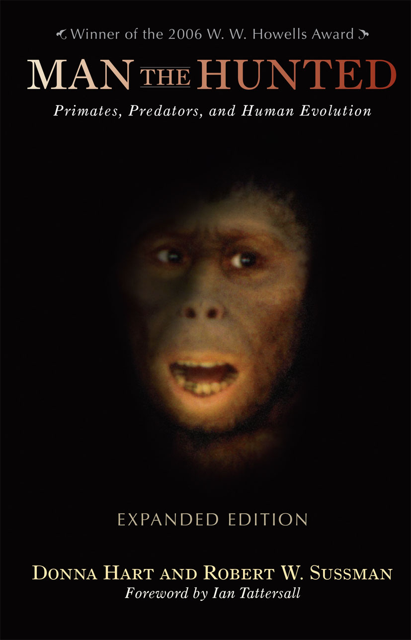 Man the Hunted: Primates, Predators, and Human Evolution, Expanded Edition (Paperback) book cover