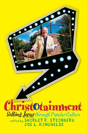 Christotainment: Selling Jesus through Popular Culture, 1st Edition (Paperback) book cover