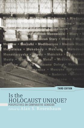Is the Holocaust Unique?: Perspectives on Comparative Genocide, 3rd Edition (Paperback) book cover