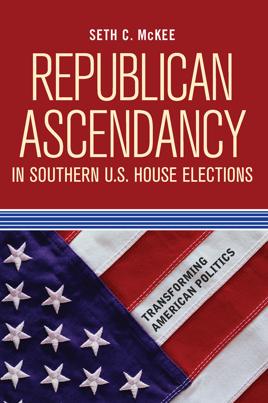 Republican Ascendancy in Southern U.S. House Elections: 1st Edition (Paperback) book cover