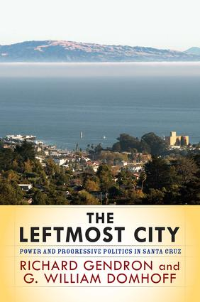 The Leftmost City: Power and Progressive Politics in Santa Cruz, 1st Edition (Paperback) book cover