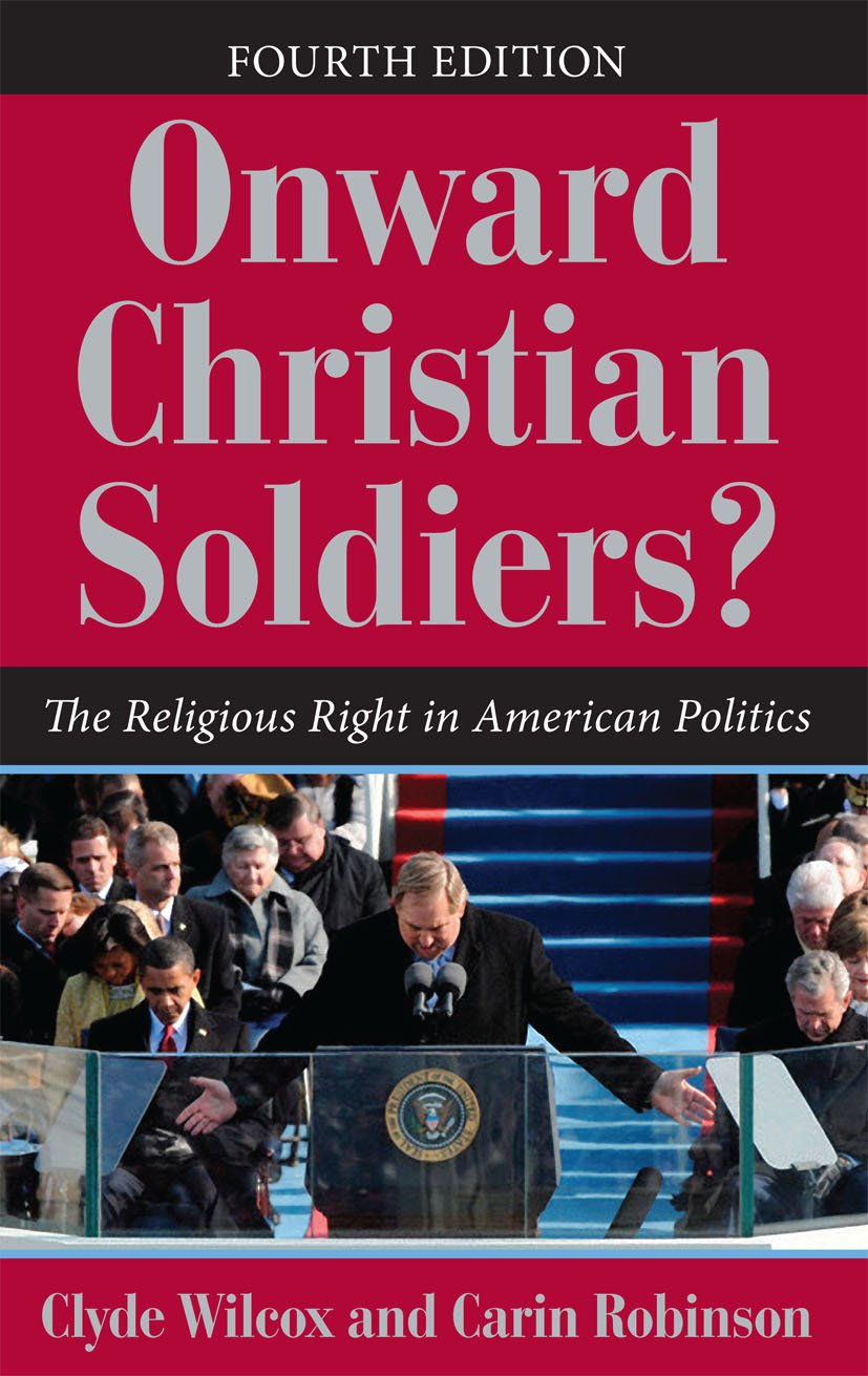 Onward Christian Soldiers?: The Religious Right in American Politics, 4th Edition (Paperback) book cover