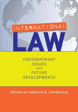 International Law: Contemporary Issues and Future Developments, 1st Edition (Paperback) book cover
