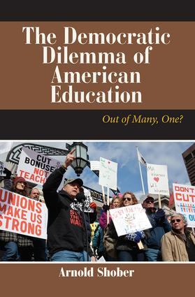 The Democratic Dilemma of American Education: Out of Many, One?, 1st Edition (Paperback) book cover