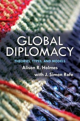 Global Diplomacy: Theories, Types, and Models, 1st Edition (Paperback) book cover