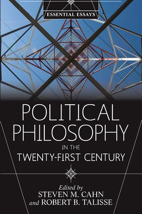 Political Philosophy in the Twenty-First Century: Essential Essays, 1st Edition (Paperback) book cover