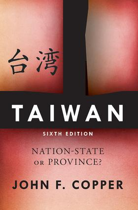 Taiwan: Nation-State or Province?, 6th Edition (Paperback) book cover