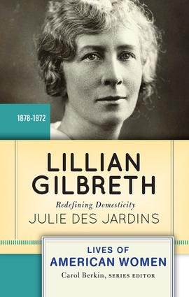 Lillian Gilbreth: Redefining Domesticity book cover