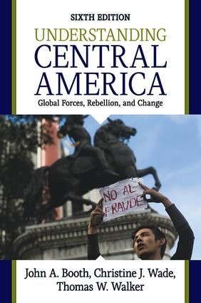 Understanding Central America: Global Forces, Rebellion, and Change, 6th Edition (Paperback) book cover