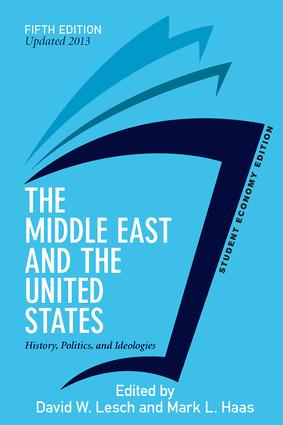 The Middle East and the United States, Student Economy Edition: History, Politics, and Ideologies, UPDATED 2013 EDITION book cover