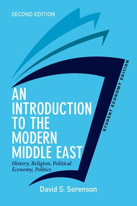 An Introduction to the Modern Middle East, Student Economy Edition: History, Religion, Political Economy, Politics book cover