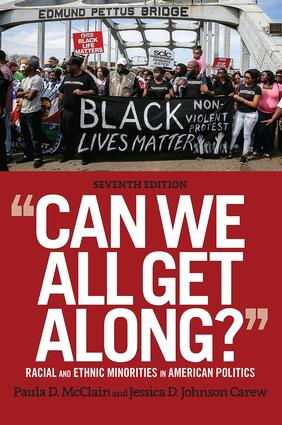 Can We All Get Along?: Racial and Ethnic Minorities in American Politics, 7th Edition (Paperback) book cover