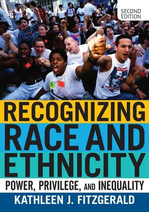 Recognizing Race and Ethnicity: Power, Privilege, and Inequality, 2nd Edition (Paperback) book cover