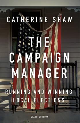 The Campaign Manager: Running and Winning Local Elections, 6th Edition (Paperback) book cover