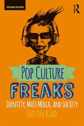 Pop Culture Freaks: Identity, Mass Media, and Society, 2nd Edition (Paperback) book cover